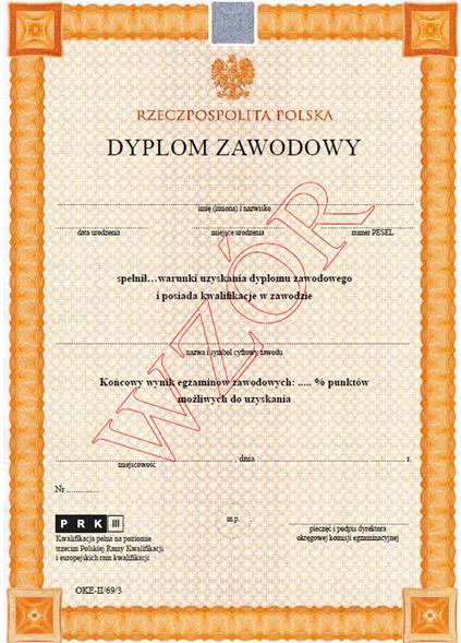 Dyplom zawodowy po uzyskaniu kwalifikacji i posiadaniu wykształcenia zawodowego, średniego lub wyższego